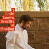 3 Little Known Benefits to Crowdfunding