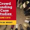 Crowdfunding Case Studies June 5, 2018