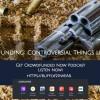 Crowdfunding Controversial Things Like Guns