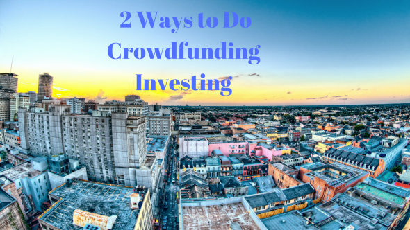 2 Ways to Do Investing with Crowdfundin (1)