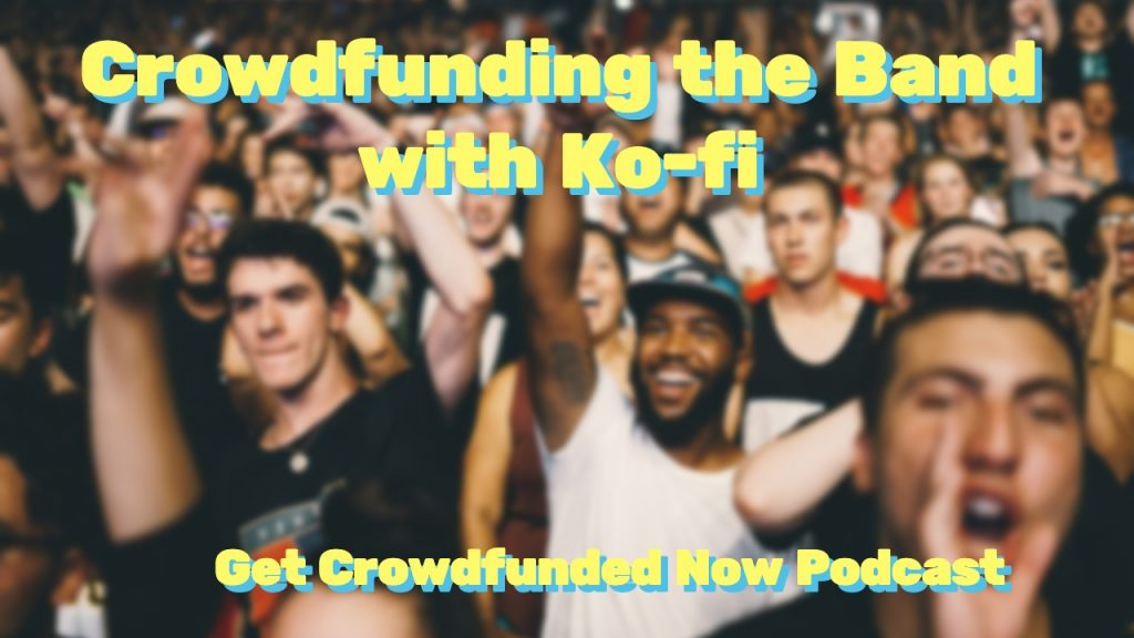 Revenue for the Band- Crowdfunding with Ko-Fi