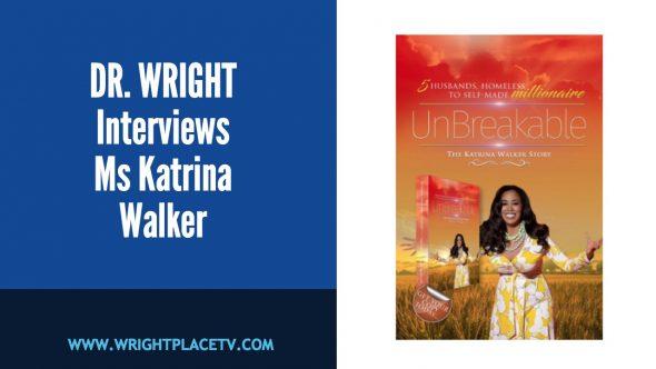 Dr. Wright Interviews Ms. Katrina Walker